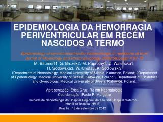 EPIDEMIOLOGIA DA HEMORRAGIA PERIVENTRICULAR EM RECÉM NASCIDOS A TERMO