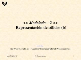 >>  Modelado – 2  <<  Representación de sólidos (b)