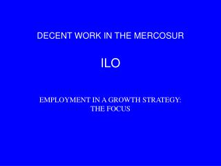 DECENT WORK IN THE MERCOSUR ILO