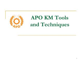 APO KM Tools and Techniques