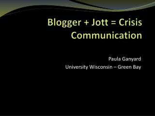 Blogger + Jott = Crisis Communication