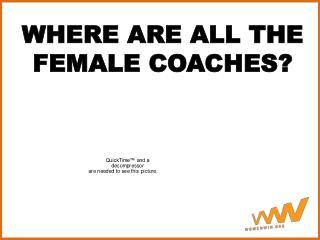 WHERE ARE ALL THE FEMALE COACHES?