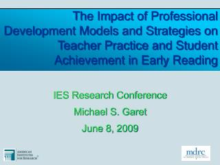 The Impact of Professional Development Models and Strategies on Teacher Practice and Student Achievement in Early Readin