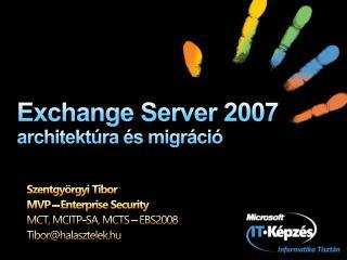 Exchange Server 2007  architektúra és migráció