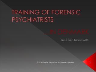 TRAINING OF FORENSIC PSYCHIATRISTS