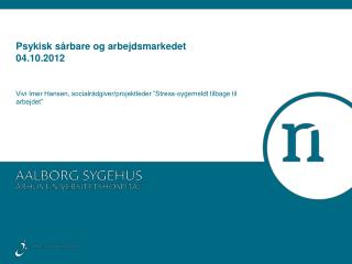 Psykisk sårbare og arbejdsmarkedet  04.10.2012