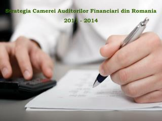 Strategia Camerei Auditorilor Financiari din Romania  2011 - 2014