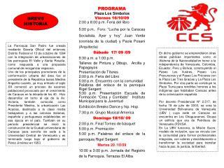 PROGRAMA Plaza Los Símbolos Viernes 16/10/09 2:00 a 8:00 p.m. Feria del libro