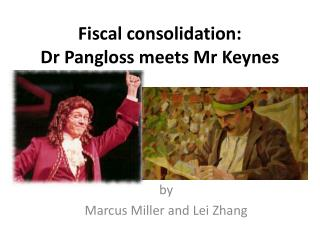 Fiscal consolidation:  Dr  Pangloss  meets Mr  Keynes