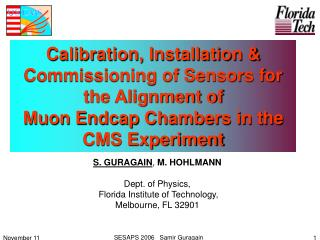 S. GURAGAIN ,  M. HOHLMANN Dept. of Physics,  Florida Institute of Technology,