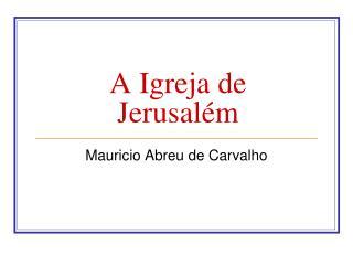 A Igreja de Jerusalém