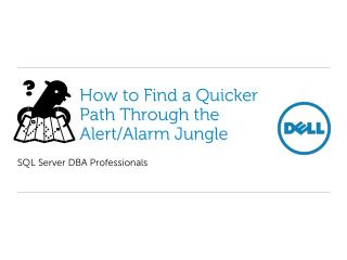 How To Find a Quicker Path Through the Alert/Alarm Jungle