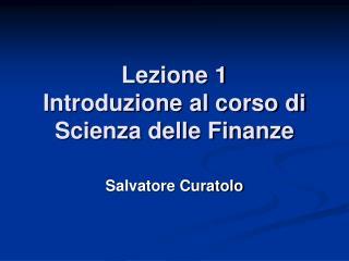 Lezione 1 Introduzione al corso di Scienza delle Finanze