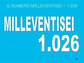 IL NUMERO MILLEVENTISEI – 1.026