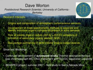 Dave Worton Postdoctoral Research Scientist, University of California - Berkeley