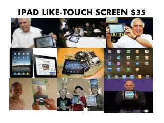 IPAD LIKE-TOUCH SCREEN  $35