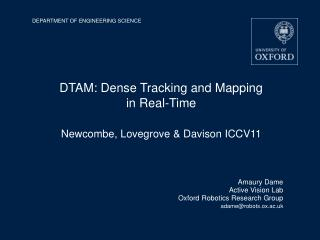 DTAM: Dense Tracking and Mapping in Real-Time Newcombe, Lovegrove & Davison ICCV11