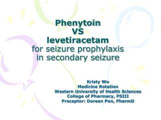 Phenytoin  VS  levetiracetam  for seizure prophylaxis  in secondary seizure