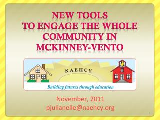 NEW TOOLS TO ENGAGE THE WHOLE Community IN MCKINNEY-VENTO