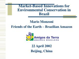 Market-Based Innovations for Environmental Conservation in Brazil