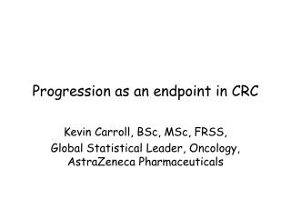 Progression as an endpoint in CRC