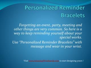 Personalized Reminder Bracelets