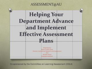 ASSESSMENT@AU Helping Your Department Advance and Implement Effective Assessment Plans