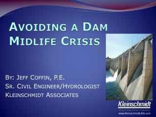 Avoiding a Dam Midlife Crisis