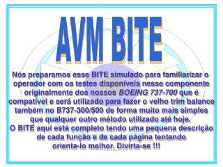 AVM BITE