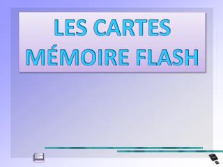LES CARTES MÉMOIRE FLASH