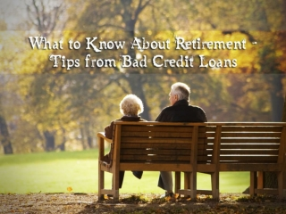 What To Know About Retirement - Tips From Bad Credit Loans