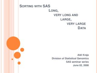 Sorting with SAS      Long,          very long and       large,                       very large        Data
