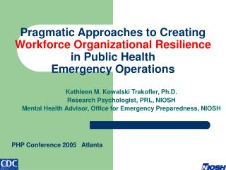 Pragmatic Approaches to Creating Workforce Organizational Resilience in Public Health  Emergency Operations
