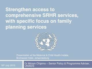Strengthen access to comprehensive SRHR services, with specific focus on family planning services