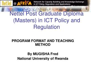 Nettel Post Graduate Diploma (Masters) in ICT Policy and Regulation