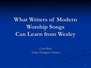 What Writers of Modern Worship Songs Can Learn from Wesley