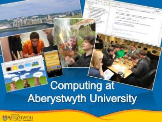 Computing at  Aberystwyth  University