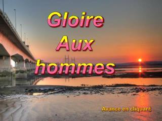 Gloire Aux hommes