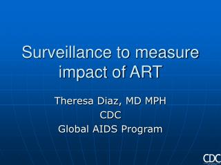 Surveillance to measure impact of ART