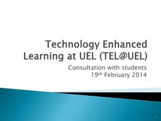 Technology Enhanced Learning at UEL (TEL@UEL)