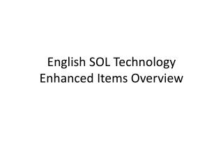 English SOL Technology Enhanced Items Overview