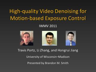 High-quality Video Denoising for Motion-based Exposure Control