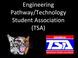 Engineering Pathway/Technology Student Association (TSA)
