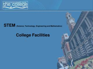 STEM  (Science, Technology, Engineering and Mathematics) College Facilities