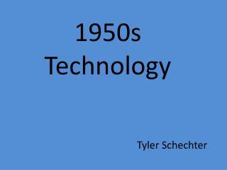 1950s  Technology