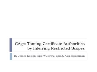 CAge : Taming Certificate Authorities by Inferring Restricted Scopes