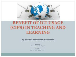 MODULE 3 BENEFIT OF ICT USAGE (CIPS) IN TEACHING AND LEARNING
