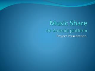 Music Share on Android platform