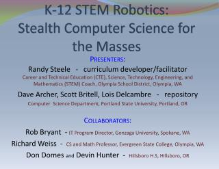 K-12 STEM Robotics:  Stealth  Computer Science for the Masses
