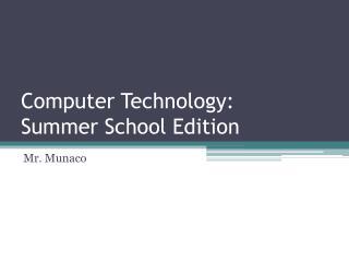 Computer Technology: Summer School Edition